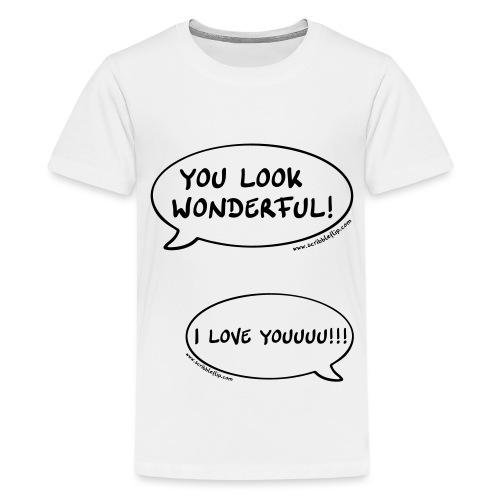 You look wonderful! - Teenager Premium T-Shirt