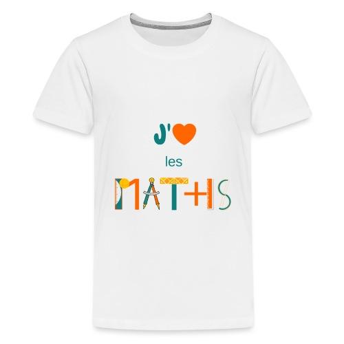 J'aime les MATHS - T-shirt Premium Ado