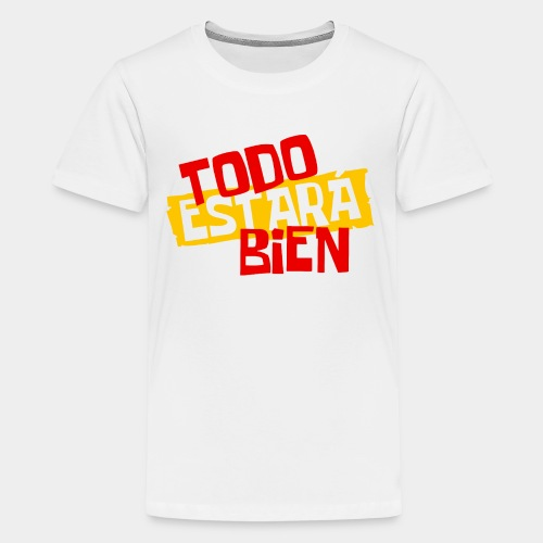 todo estara bien - T-shirt Premium Ado