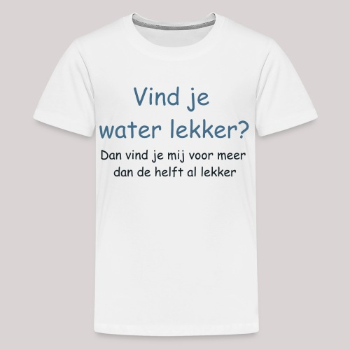 Water - Teenager Premium T-shirt