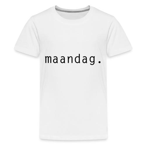 maandag. - Teenager Premium T-shirt
