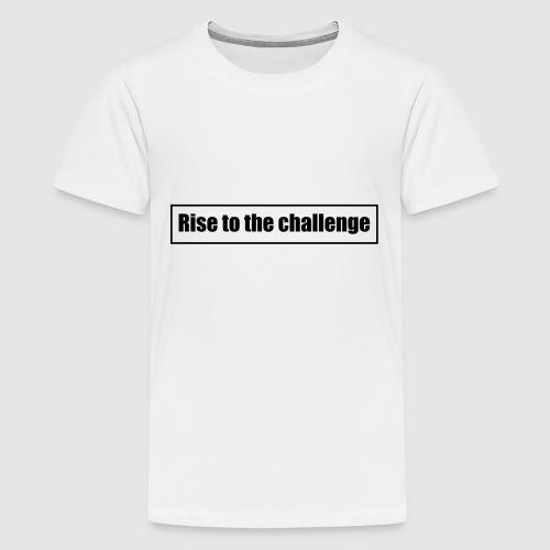 Tee shirt femme Rise to the challenge - T-shirt Premium Ado