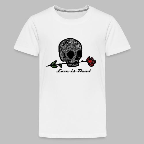 Love Is Dead Custom Skull Design - Teenager Premium T-shirt