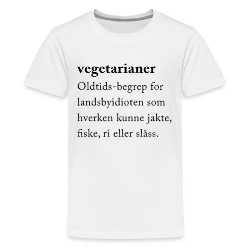 Vegetarianer definisjon - Premium T-skjorte for tenåringer