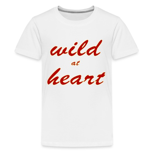 wild at heart - Teenager Premium T-Shirt
