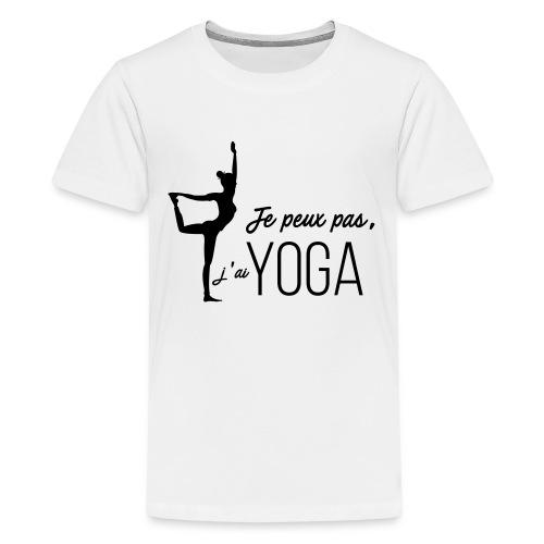 Je peux pas j'ai Yoga (version femme) - T-shirt Premium Ado