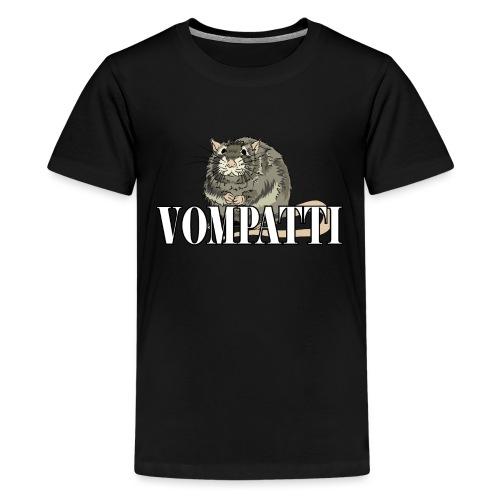 Vompatti - Teinien premium t-paita