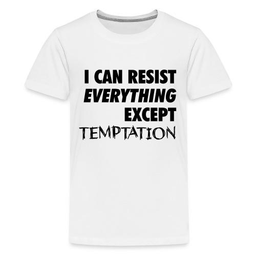 Resist Temptation - Teenage Premium T-Shirt