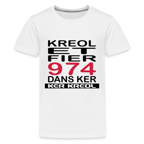 Kreol et Fier dans Ker - T-shirt Premium Ado