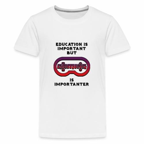 Gaming is Importanter - Teenage Premium T-Shirt