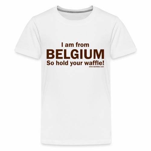 From Belgium - Teenager Premium T-shirt