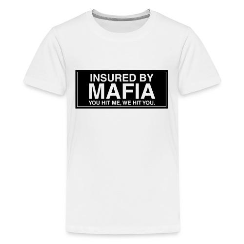 Mafia Insured - Teenage Premium T-Shirt