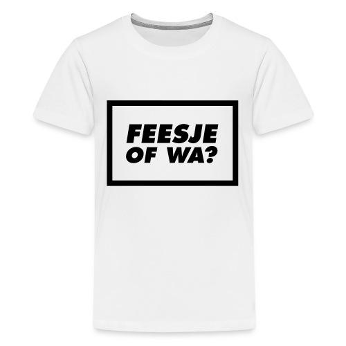 feestje of wa? - T-shirt Premium Ado