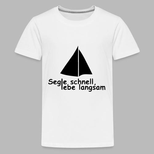 segle_schnell_lebe_langsam - Teenager Premium T-Shirt