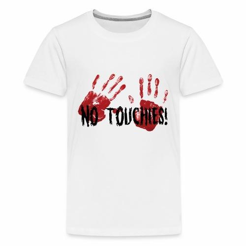 No Touchies 2 Bloody Hands Behind Black Text - Teenage Premium T-Shirt