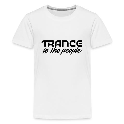 Trance to the People Sort Logo - Teenager premium T-shirt