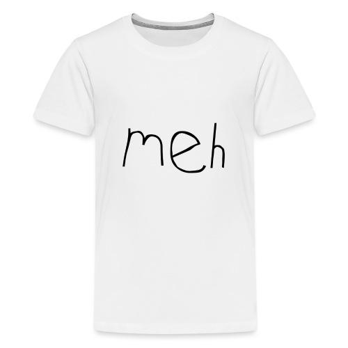 meh2black - Teenage Premium T-Shirt