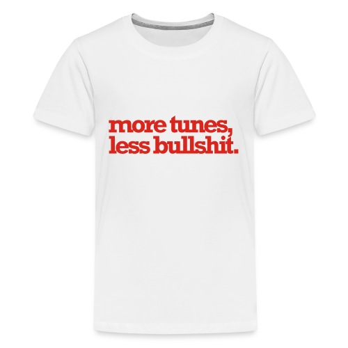 moretuneslessbullshit - Teenager Premium T-shirt