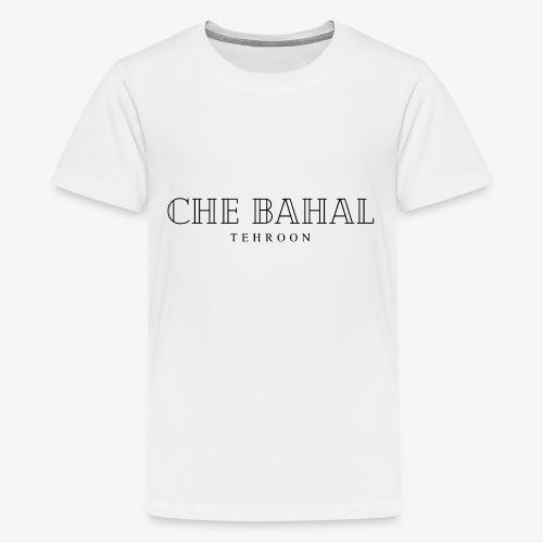 CHE BAHAL - Teenager Premium T-Shirt