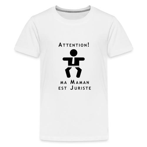 Attention Maman juriste ! - T-shirt Premium Ado