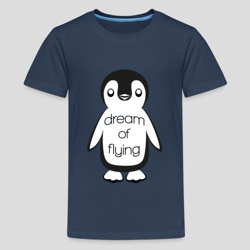 Dream of Flying Pinguin - Teenage Premium T-Shirt