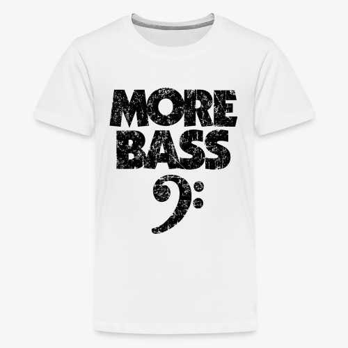 More Bass (Vintage/Schwarz) Bassisten - Teenager Premium T-Shirt