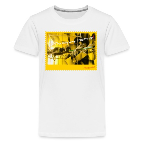 The only way: TOGETHER! - Teenager Premium T-Shirt
