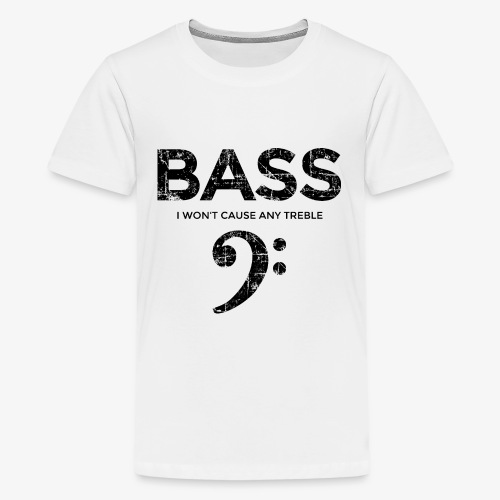BASS I wont cause any treble (Vintage/Schwarz) - Teenager Premium T-Shirt