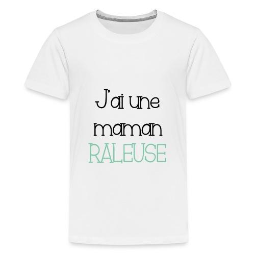 J'ai une maman râleuse - T-shirt Premium Ado