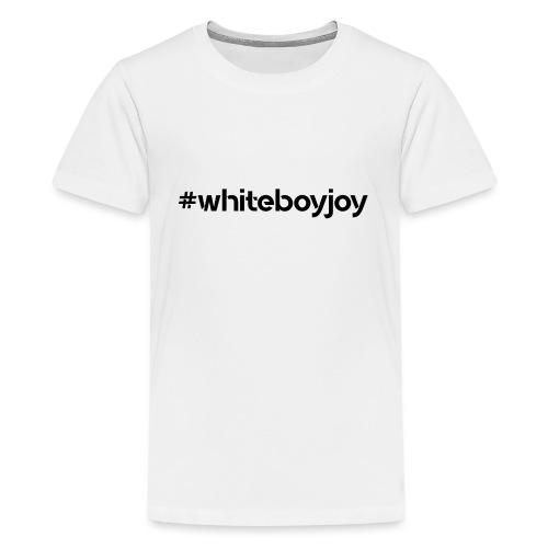 #Whiteboyjoy - Camiseta premium adolescente