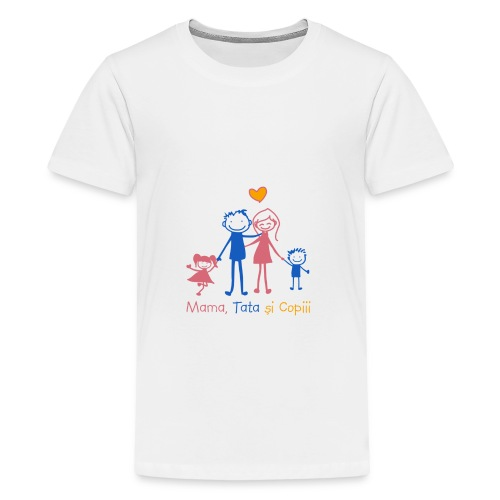 mama tata si copiii - Teenage Premium T-Shirt