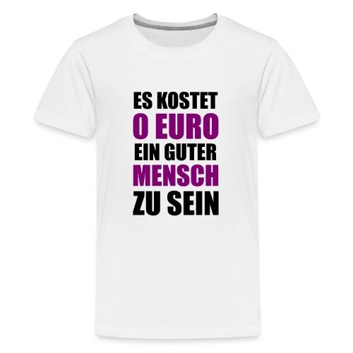 Guter Mensch Motivation Spruch Typografie - Teenager Premium T-Shirt