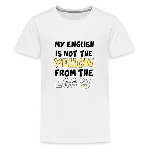 Schlechtes Englisch Witz Typografie - Teenager Premium T-Shirt