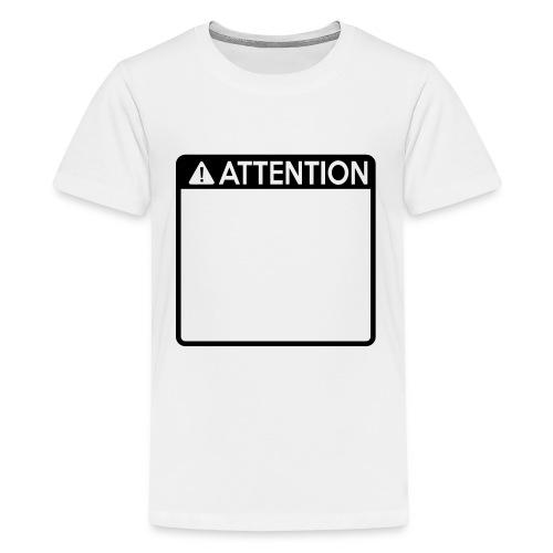 Attention Sign (1 colour) - Teenage Premium T-Shirt
