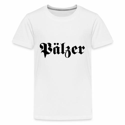 Pälzer - Teenager Premium T-Shirt