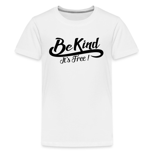 be kind it's free - Teenage Premium T-Shirt