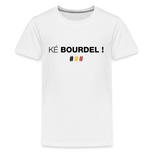 Ké bourdel ! Quel bordel ! en wallon (Dark) - T-shirt Premium Ado