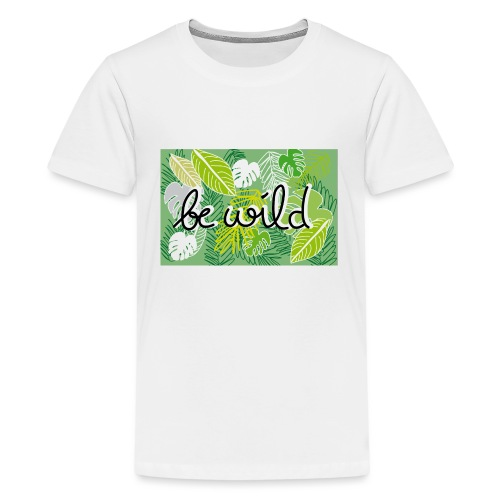 Be Wild - Palm - Flora - Teenager Premium T-Shirt