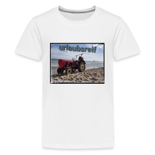 urlaubsreif - Teenager Premium T-Shirt