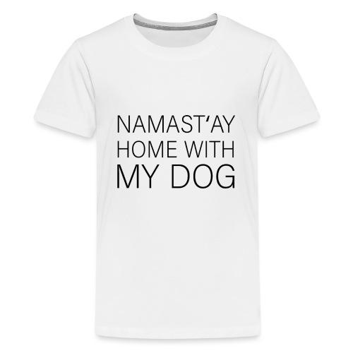 Zu hause mit dem Hund bleiben Spruch für Hunde - Teenager Premium T-Shirt