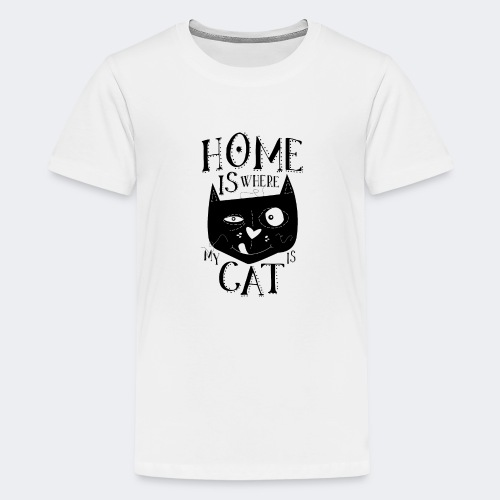 Home is where my cat is - Teenager Premium T-Shirt