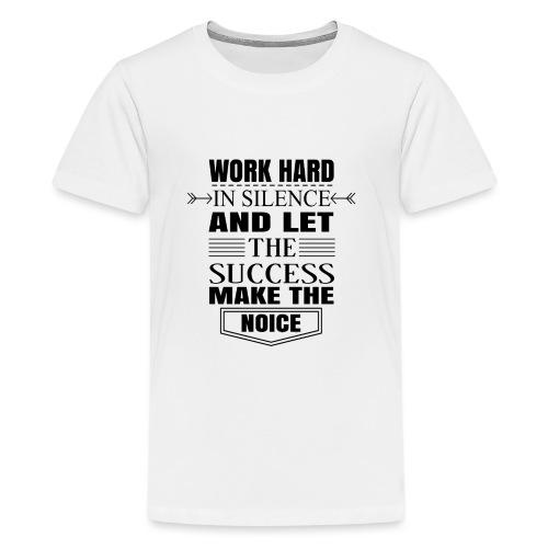 Work hard - Teinien premium t-paita