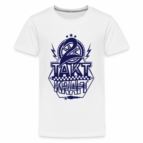 2-Takt-Kraft / Zweitaktkraft - Teenage Premium T-Shirt