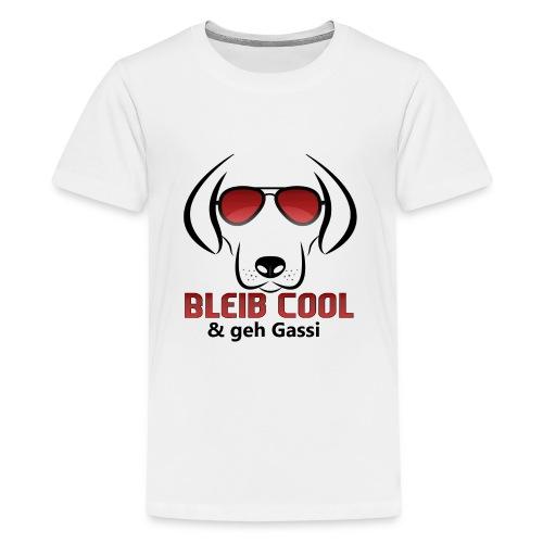 Bleib Cool und geh Gassi Hunde Geschenk - Teenager Premium T-Shirt