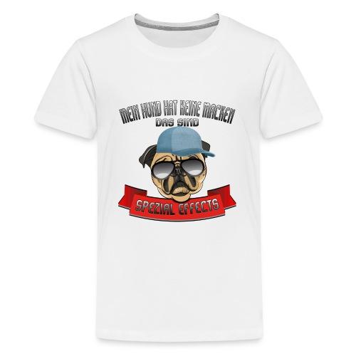 Mein Hund hat keine Macken..Special Effects - Teenager Premium T-Shirt