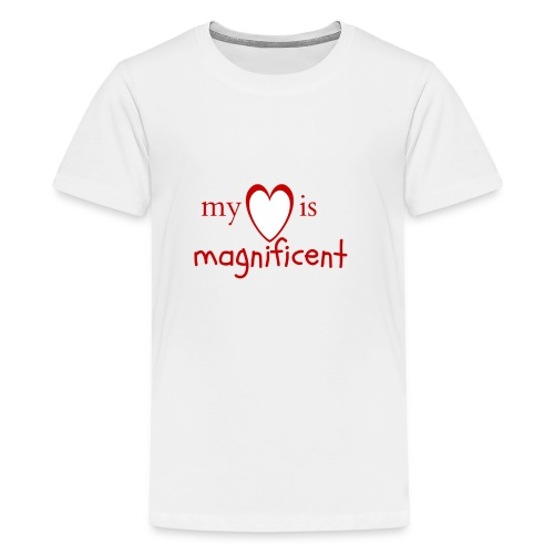 My heart is magnificent - Teenager premium T-shirt