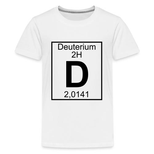 D (Deuterium) - Element 2H - pfll - Teenage Premium T-Shirt
