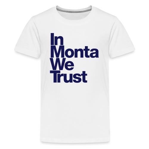 In Monta We Trust - T-shirt Premium Ado