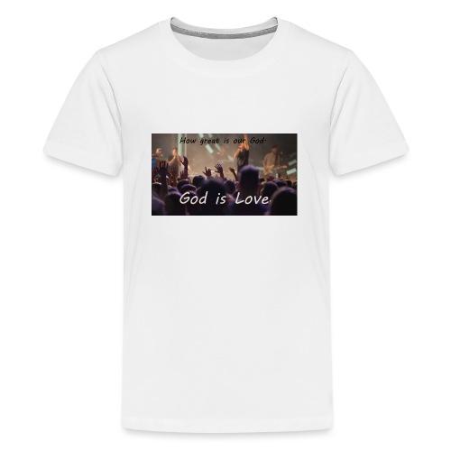 GOD is LOVE. - Teenager Premium T-Shirt