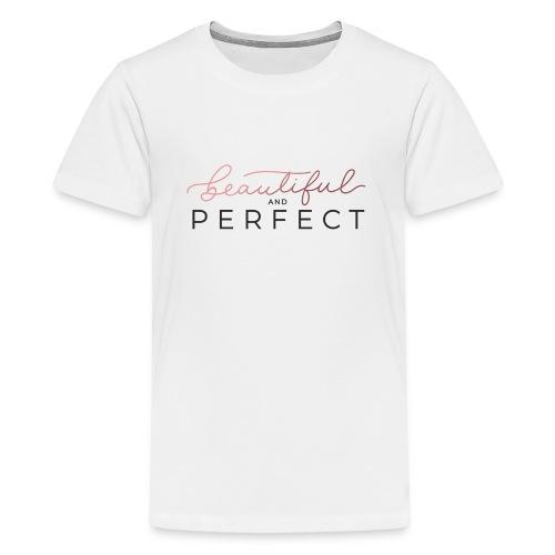 Beautiful and Perfect - T-shirt Premium Ado